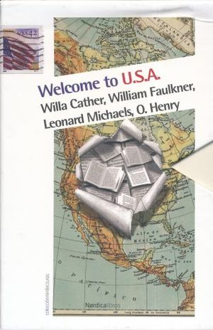 PAQ. WELCOME TO USA / WILLA CATHER / WILLIAM FAULKNER / LEONARD MICHAELS / O. HENRY