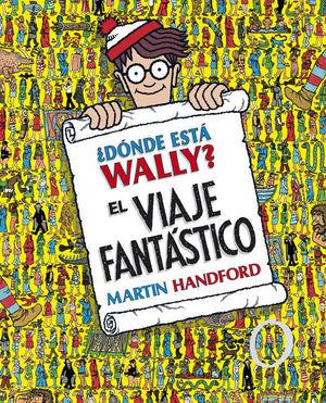 DONDE ESTA WALLY. EL VIAJE FANTASTICO / PD.