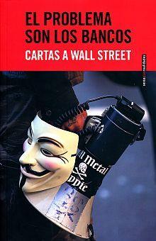 PROBLEMA SON LOS BANCOS, EL. CARTAS A WALL STREET
