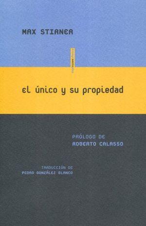 UNICO Y SU PROPIEDAD, EL / 2 ED.
