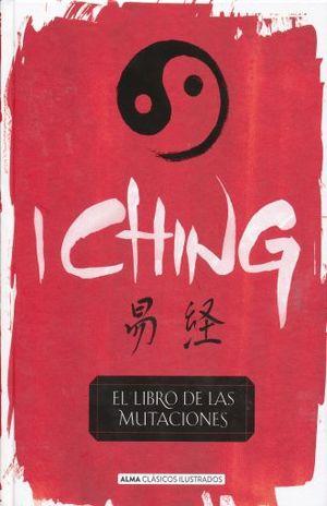 I CHING. EL LIBRO DE LAS MUTACIONES / PD.