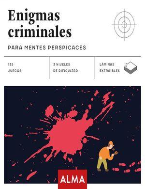 ENIGMAS CRIMINALES. PARA MENTES PERSPICACES