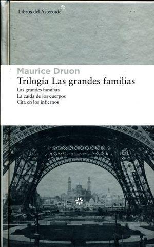 TRILOGIA LAS GRANDES FAMILIAS. LA CAIDA DE LOS CUERPOS. CITA EN LOS INFIERNOS / PD.
