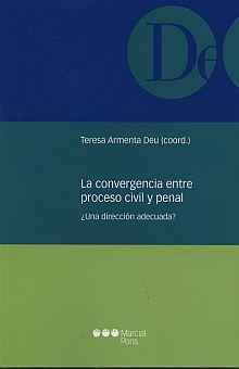 CONVERGENCIA ENTRE PROCESO CIVIL Y PENAL, LA