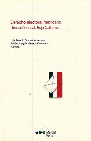 DERECHO ELECTORAL MEXICANO. UNA VISION LOCAL. BAJA CALIFORNIA