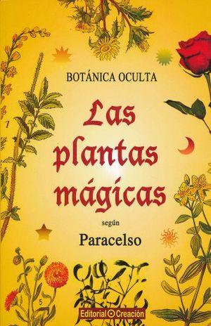 PLANTAS MAGICAS SEGUN PARACELSO, LAS