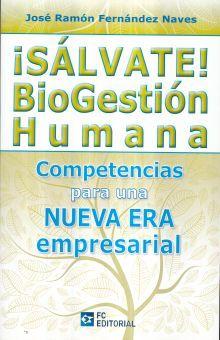 SALVATE. BIOGESTION HUMANA. COMPETENCIA PARA UNA NUEVA ERA EMPRESARIAL