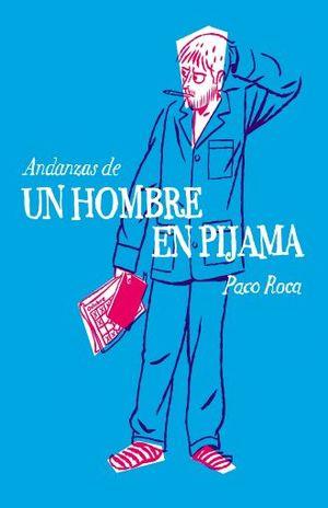 ANDANZAS DE UN HOMBRE EN PIJAMA / PD.