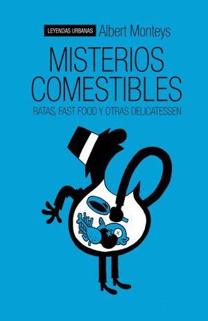 MISTERIOS COMESTIBLES / LEYENDAS URBANAS / PD.