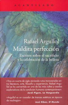 MALDITA PERFECCION. ESCRITOS SOBRE EL SACRIFICIO Y LA CELEBRACION DE LA BELLEZA