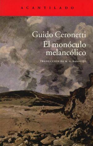 MONOCULO MELANCOLICO, EL / 2 ED.