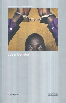 JOSE CENDON. FOTOGRAFIAS QUE SE RESISTEN
