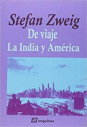 De viaje. La India y América
