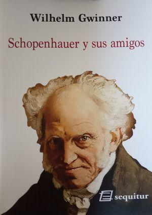 Schopenhauer y sus amigos