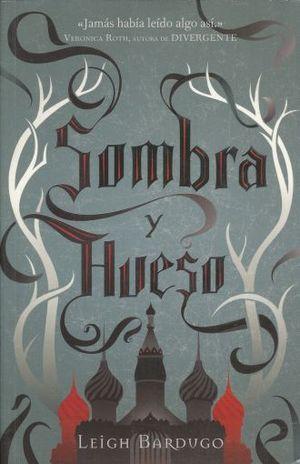 SOMBRA Y HUESO / GRISHA 1 / 3 ED.