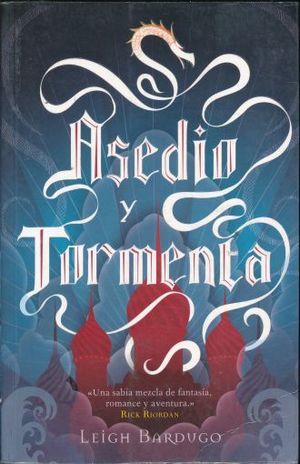 ASEDIO Y TORMENTA / GRISHA 2