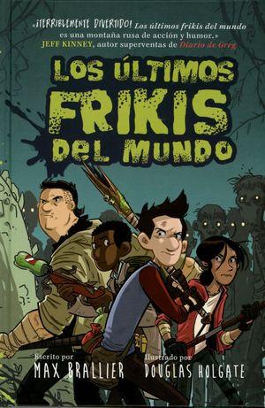 ULTIMOS FRIKIS DEL MUNDO, LOS /  VOL. I / 3 ED. / PD.