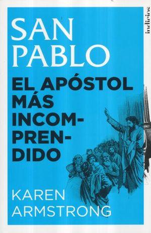 SAN PABLO EL APOSTOL MAS INCOMPRENDIDO