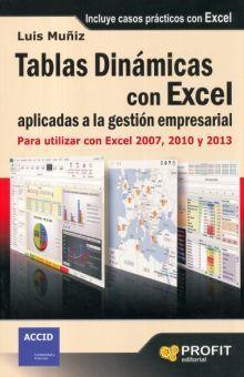 TABLAS DINAMICAS CON EXCEL APLICADAS A LA GESTION EMPRESARIAL. PARA UTILIZAR CON EXCEL 2007 2010 Y 2013