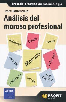ANALISIS DEL MOROSO PROFESIONAL. TRATADO PRACTICO DE MOROSOLOGIA