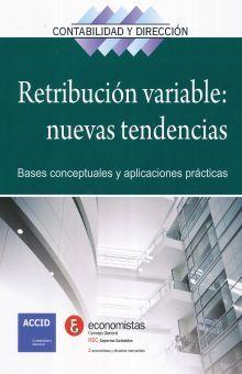 RETRIBUCION VARIABLE NUEVAS TENDENCIAS. BASES CONCEPTUALES Y APLICACIONES PRACTICAS