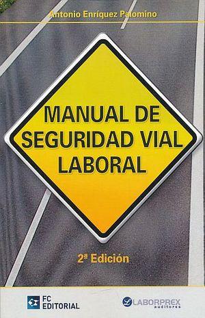 MANUAL DE SEGURIDAD LABORAL / 2 ED.