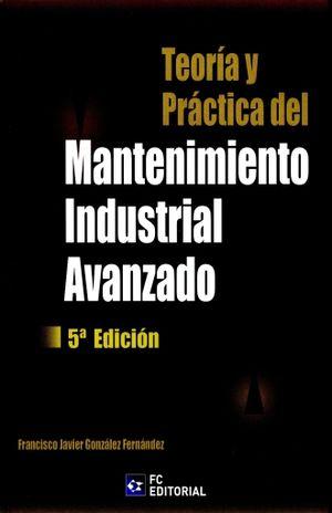 TEORIA Y PRACTICA DEL MANTENIMIENTO INDUSTRIAL / 5 ED.
