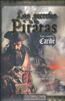 Los secretos de los piratas. Los canallas del caribe / pd.