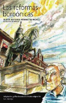 REFORMAS BORBONICAS, LAS. NUEVA HISTORIA MINIMA DE MEXICO / PD.