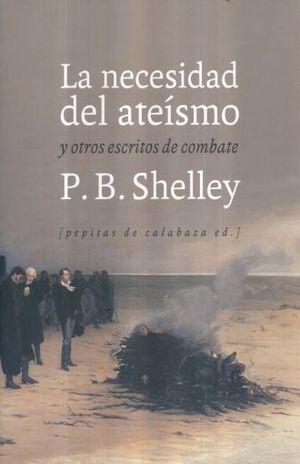 NECESIDAD DEL ATEISMO Y OTROS ESCRITOS DE COMBATE, LA