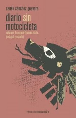 DIARIO SIN MOTOCICLETA. EUROPA / VOL. 1