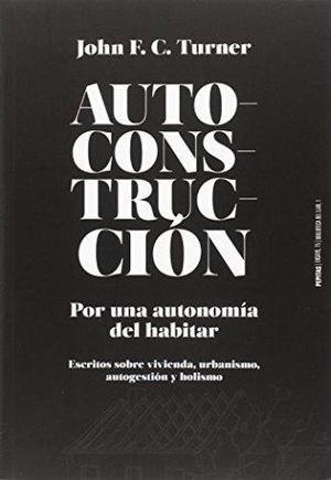 AUTOCONSTRUCCION. POR UNA AUTONOMIA DEL HABITAR