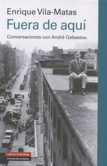 FUERA DE AQUI. CONVERSACIONES CON ANDRE GABASTOU