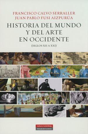 HISTORIA DEL MUNDO Y DEL ARTE EN OCCIDENTE (SIGLOS XII A XXI) / PD.