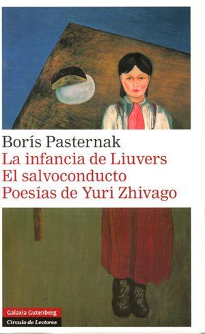 INFANCIA DE LIUVERS, LA / EL SALVOCONDUCTO / POESIAS DE YURI ZHIVAGO / PD.