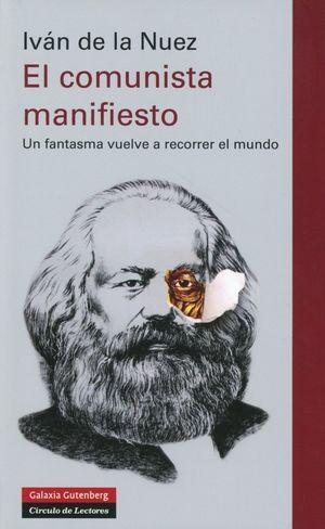 COMUNISTA MANIFIESTO, EL. UN FANTASMA VUELVE A RECORRER EL MUNDO / PD.