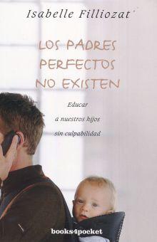 PADRES PERFECTOS NO EXISTEN, LOS