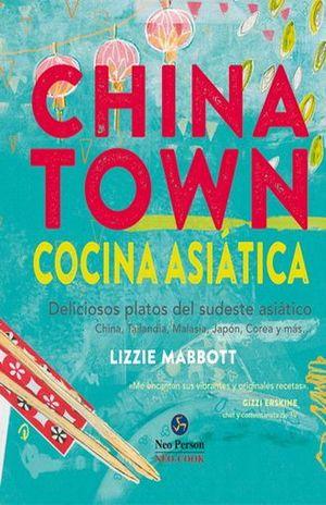 CHINATOWN. COCINA ASIATICA. DELICIOSOS PLATOS DEL SUDESTE ASIATICO / PD.