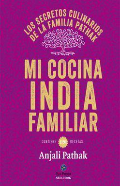 MI COCINA FAMILIAR INDIA. LOS SECRETOS CULINARIOS DE LA FAMILIA PATHAK / PD.