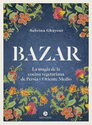 Bazar. La magia de la cocina vegetariana de Persia y oriente medio / pd.