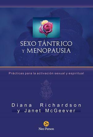 Sexo tántrico y menopausia. Prácticas para la activación sexual y espiritual