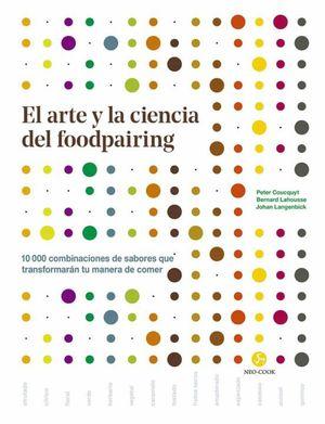 El arte y la ciencia del foodpairing. 10,000 combinaciones de sabores que transformarán tu manera de comer / pd.