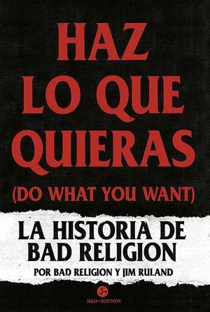 Haz lo que quieras (Do what you want). La historia de Bad Religion