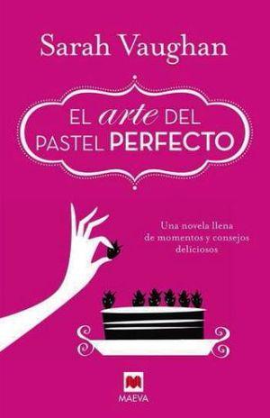 ARTE DEL PASTEL PERFECTO, EL / PD.