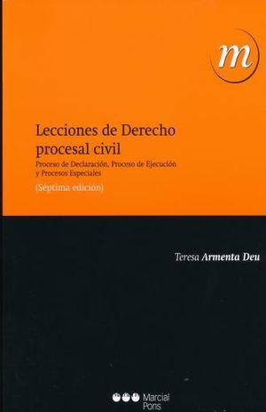 LECCIONES DE DERECHO PROCESAL CIVIL. PROCESO DE DECLARACION PROCESO DE EJECUCION Y PROCESOS ESPECIALES / 7 ED.