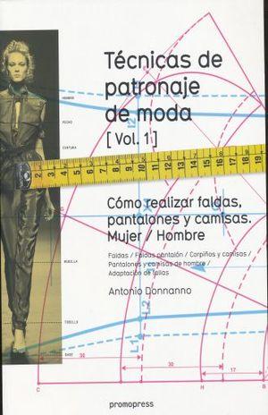 TECNICAS DE PATRONAJE DE MODA / VOL. 1