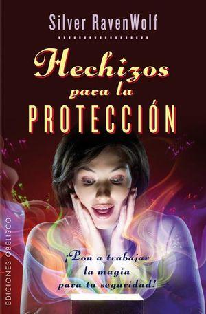 HECHIZOS PARA LA PROTECCION. PON A TRABAJAR LA MAGIA PARA TU SEGURIDAD