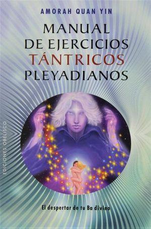 MANUAL DE EJERCICIOS TANTRICOS PLEYADIANOS