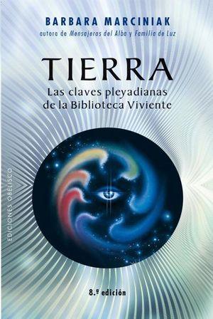 TIERRA. LAS CLAVES PLEYADIANAS DE LA BIBLIOTECA VIVIENTE / 8 ED.