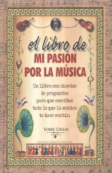 LIBRO DE MI PASION POR LA MUSICA, EL / PD.